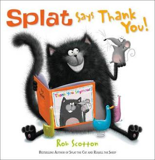 Splat Says Thank You! Rob Scotton