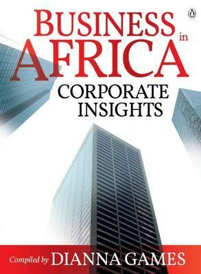 Business in Africa - Corporate Insights  by  Dianna Games