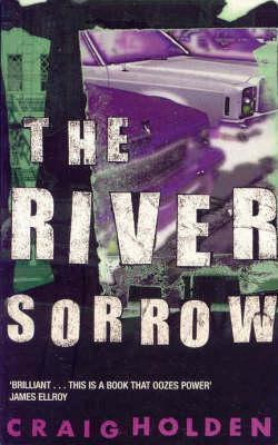 River Sorrow  by  Craig Holden