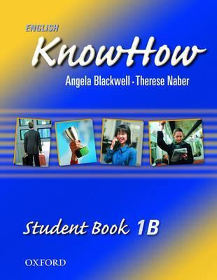 English Knowhow 1: Student Book B  by  Angela Blackwell