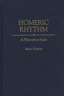 Homeric Rhythm: A Philosophical Study  by  Paolo Vivante