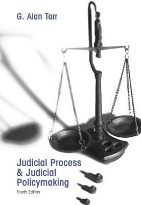 Judicial Process and Judicial Policymaking G. Alan Tarr