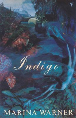 Indigo Or Mapping The Waters  by  Marina Warner