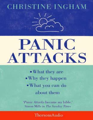 Panic Attacks Audio: What They Are, Why They Happen and What to Do about Them  by  Christine Ingham