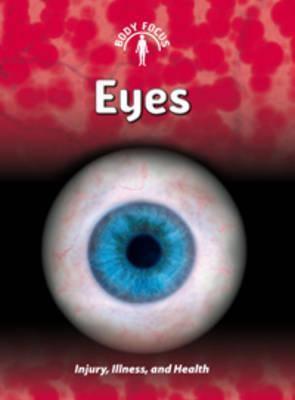 Eyes: Injury, Illness, and Health. Carol Ballard  by  Carol Ballard