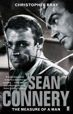 Sean Connery: The Measure of a Man Christopher Bray