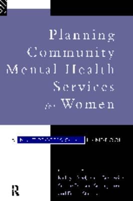 Planning Community Mental Health Services for Women  by  Kathryn Abel