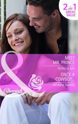 Meet Mr. Prince / Once a Cowboy... Patricia Kay