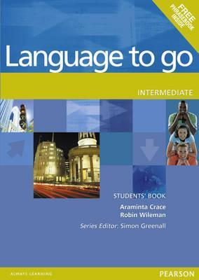 Language to Go Intermediate Students Book  by  Araminta Crace