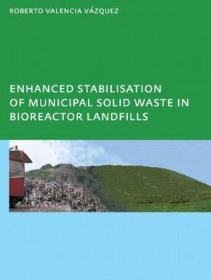 Enhanced Stabilisation of Municipal Solid Waste in Bioreactor Landfills Vazquez Roberto Valencia