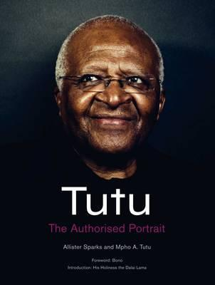 Tutu: The Authorised Portrait  by  Allister Sparks