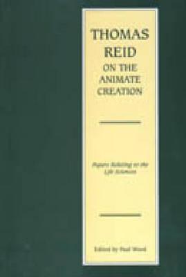 Thomas Reid on Animate Creation  by  Paul Wood