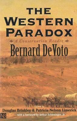 The Western Paradox: A Conservation Reader  by  Bernard DeVoto