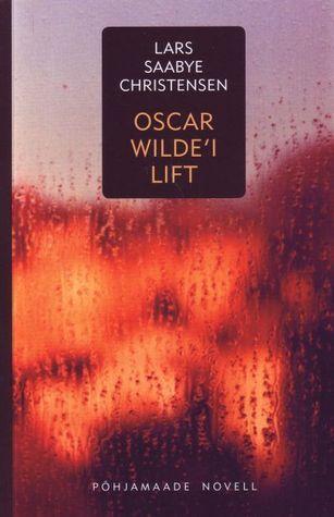 Oscar Wildei lift: novelle Lars Saabye Christensen