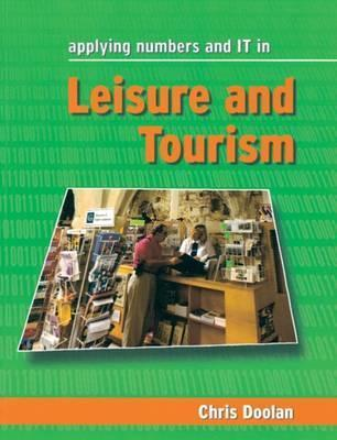 Applying Numbers and It in Leisure and Tourism  by  Chris Doolan