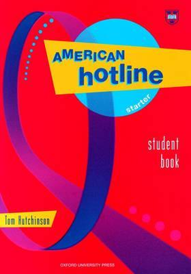 American Hotline Starter Student Book  by  Tom Hutchinson