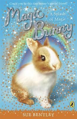 A Splash Of Magic (Magic Bunny, #2)  by  Sue Bentley