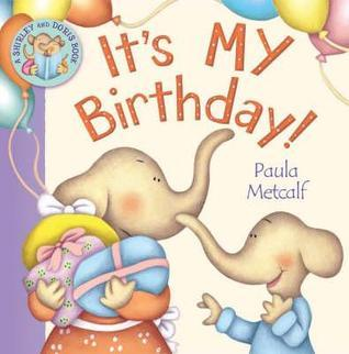 Its My Birthday!. Paula Metcalf  by  Paula Metcalf
