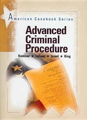 Advanced Criminal Procedure (American Casebook Series)  by  Yale Kamisar