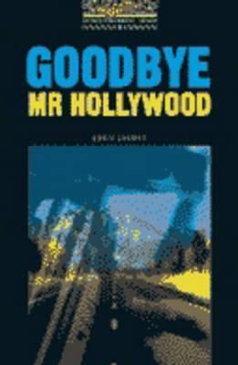 Goodbye, Mr. Hollywood (Oxford Bookworms, Level 1) John Escott