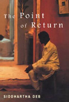 Point of Return Siddhartha Deb