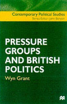 Pressure Groups And British Politics  by  Wyn Grant