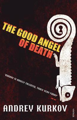 The Good Angel of Death. Andrey Kurkov  by  Andrey Kurkov