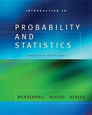 Chapters 1-5 from Mathematical Statistics with Applications - Adaptable Courseware  by  William Mendenhall