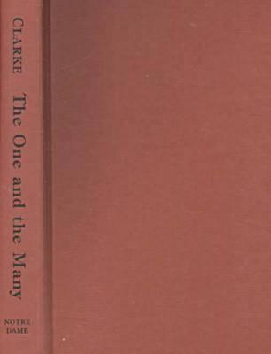 The One And The Many: A Contemporary Thomistic Metaphysics  by  W. Norris Clarke