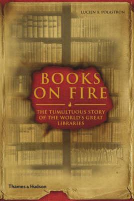 Books on Fire Lucien X. Polastron