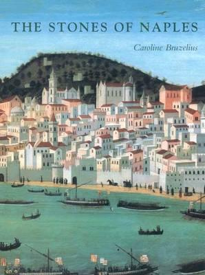 The Stones of Naples: Church Building in Angevin Italy, 1266  1343  by  Caroline Bruzelius
