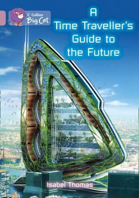 A Time-Travellers Guide to the Future Isabel Thomas
