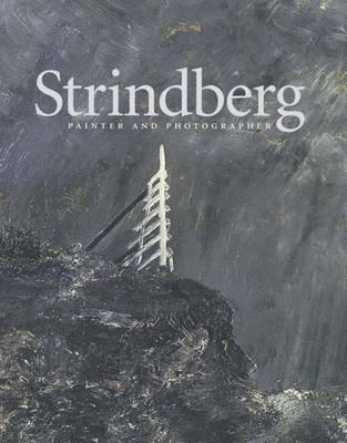 Strindberg: Painter and Photographer Per Hedstrom