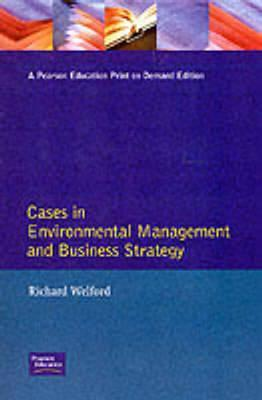 Cases in Environmental Management and Business Strategy  by  Richard Welford
