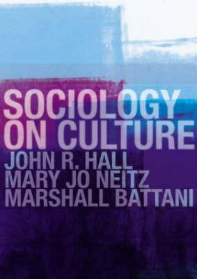 Culture: Sociological Perspectives John R. Hall
