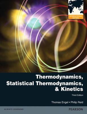 Thermodynamics, Statistical Thermodynamics & Kinetics Thomas Engel