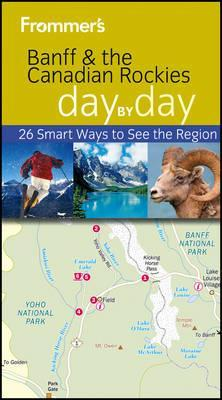 Frommers Banff & the Canadian Rockies Day Day by Christie Pashby