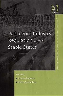 Petroleum Industry Regulation Within Stable States Solveig Glomsrod