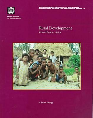 Rural Development: From Vision To Action  by  Alex F. McCalla