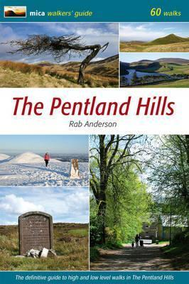 Pentland Hills: The Definitive Guide to High and Low Level Walks in the Pentland Hills  by  Rab Anderson