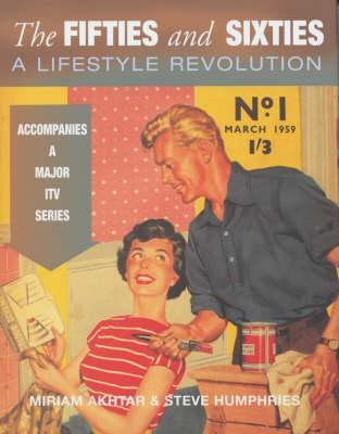 The Fifties and Sixties: A Lifestyle Revolution  by  Miriam Akhtar
