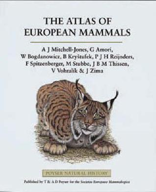 The Atlas Of European Mammals A. Mitchell-Jones