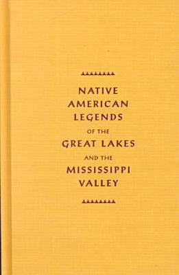 Native American Legends Of The Great Lakes And The Mississippi Valley Katharine Berry Judson