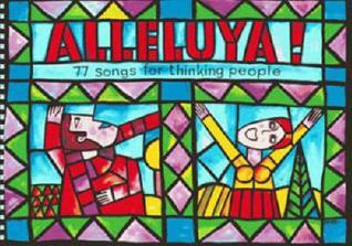 Alleluya!: 77 Songs for Thinking People (Classroom Music): 77 Songs for Thinking People David Gadsby