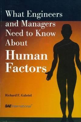 What Engineers and Managers Need to Know about Human Factors  by  Edward J. Rozmiarek