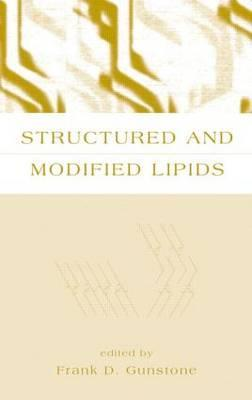 Structured and Modified Lipids  by  Frank  D. Gunstone