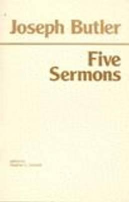 Five Sermons, Preached at the Rolls Chapel and a Dissertation Upon the Nature of Virtue  by  Joseph Butler