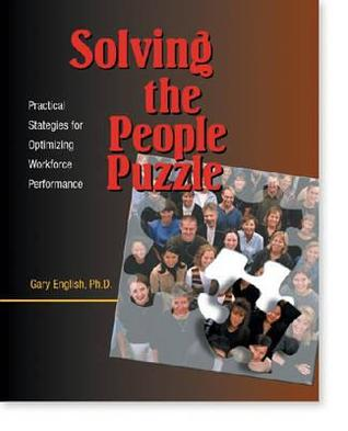Solving The People Puzzle: Practical Strategies For Optimizing Workforce Performance Gary C. English