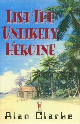 Lisa, the Unlikely Heroine Alan Clarke
