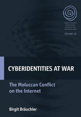 Cyberidentities at War: The Moluccan Conflict on the Internet  by  Birgit Breauchler